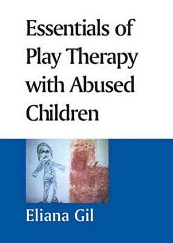 Essentials of Play Therapy with Abused Children: Laura M. Justice Phd