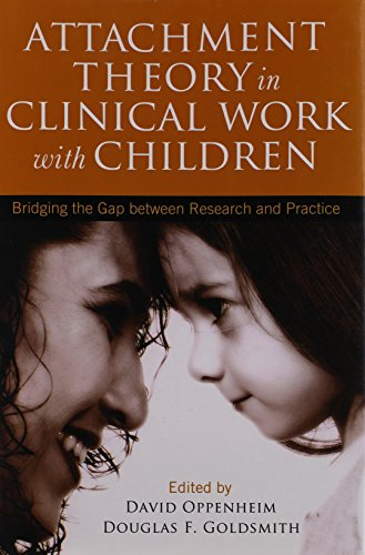 9781593854485: Attachment Theory in Clinical Work with Children: Bridging the Gap between Research and Practice