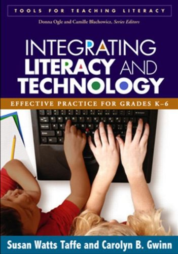 9781593854539: Integrating Literacy and Technology: Effective Practice for Grades K-6 (Tools for Teaching Literacy)