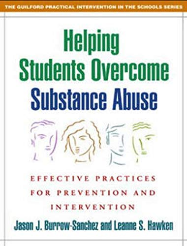 Helping Students Overcome Substance Abuse: Effective Practices for Prevention and Intervention (...