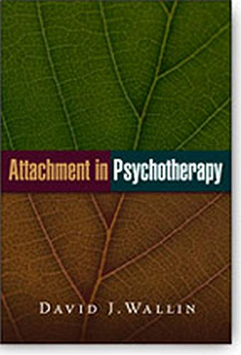 Attachment in Psychotherapy: Wallin, David J.