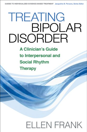 9781593854652: Treating Bipolar Disorder: A Clinician's Guide to Interpersonal and Social Rhythm Therapy (Guides to Individualized Evidence-Based Treatment)