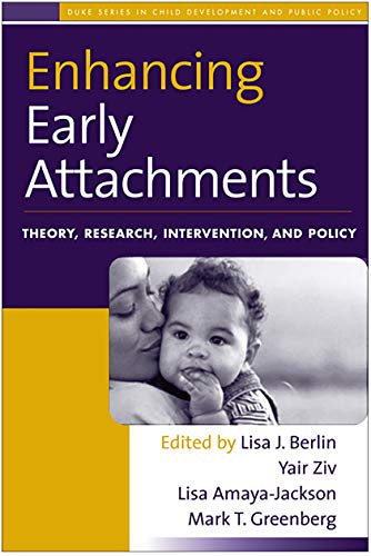 9781593854706: Enhancing Early Attachments: Theory, Research, Intervention, and Policy (The Duke Series in Child Development and Public Policy)