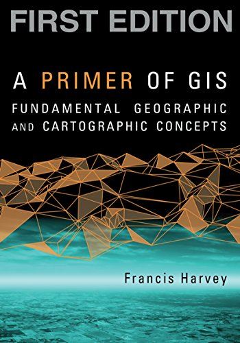 9781593855659: A Primer of GIS, First Edition: Fundamental Geographic and Cartographic Concepts