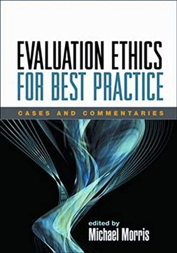 9781593855697: Evaluation Ethics for Best Practice: Cases and Commentaries