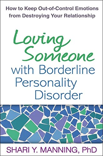 9781593856076: Loving Someone with Borderline Personality Disorder: How to Keep Out-of-Control Emotions from Destroying Your Relationship