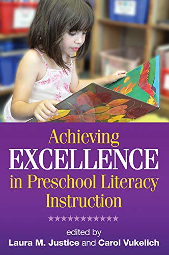 9781593856106: Achieving Excellence in Preschool Literacy Instruction (Solving Problems in the Teaching of Literacy)