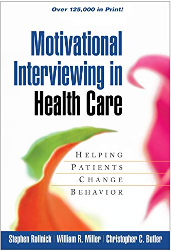 Motivational Interviewing in Health Care: Helping Patients Change Behavior (Applications of ...