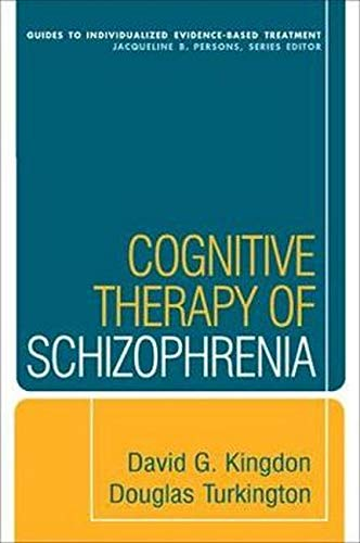 9781593858193: Cognitive Therapy of Schizophrenia (Guides to Individualized Evidence-Based Treatment)
