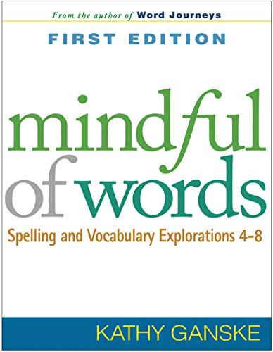 Mindful of Words: Spelling and Vocabulary Explorations 4-8 (Solving Problems in the Teaching of ...