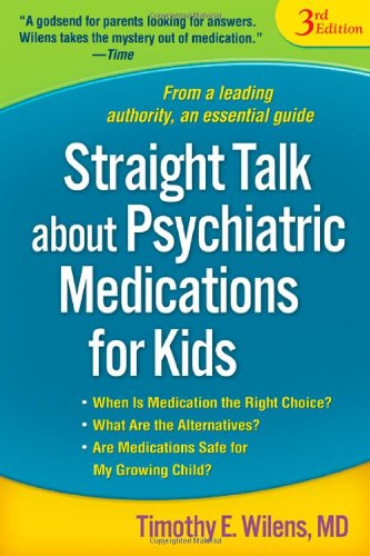 9781593858421: Straight Talk about Psychiatric Medications for Kids, Third Edition