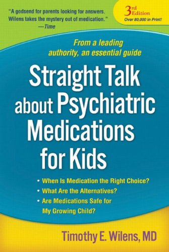 9781593858827: Straight Talk about Psychiatric Medications for Kids, Third Edition