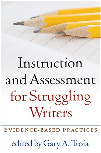 9781593859923: Instruction and Assessment for Struggling Writers: Evidence-Based Practices (Challenges in Language and Literacy)