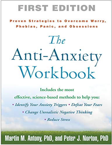 9781593859930: The Anti-Anxiety Workbook: Proven Strategies to Overcome Worry, Phobias, Panic, and Obsessions (The Guilford Self-Help Workbook Series)