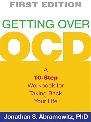 Getting Over OCD, First Edition: A 10-Step: Abramowitz, Jonathan S.