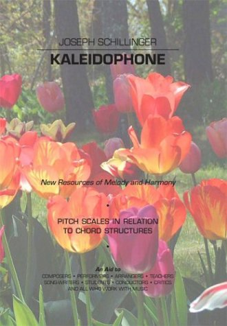 Kaleidophone: New Resources of Melody and Harmony.: Schillinger, Joseph