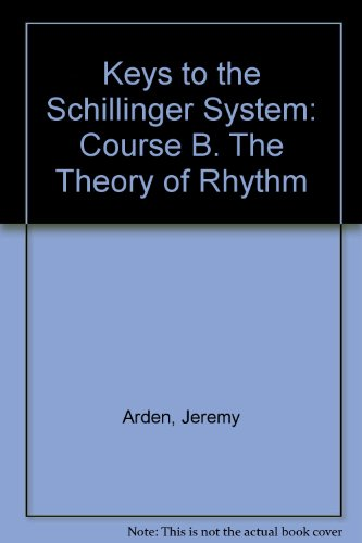 9781593860325: Keys to the Schillinger System: Course B. The Theory of Rhythm