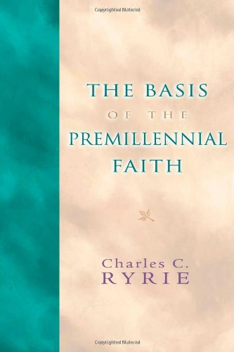9781593870119: The Basis of the Premillennial Faith
