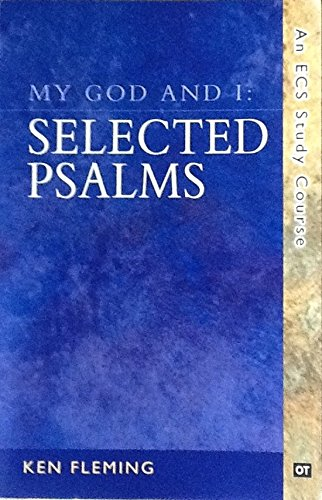 My God and I: SELECTED PSALMS An: Ken Fleming