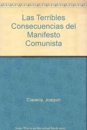 9781593880217: Las terribles consecuencias del manifiesto comunista