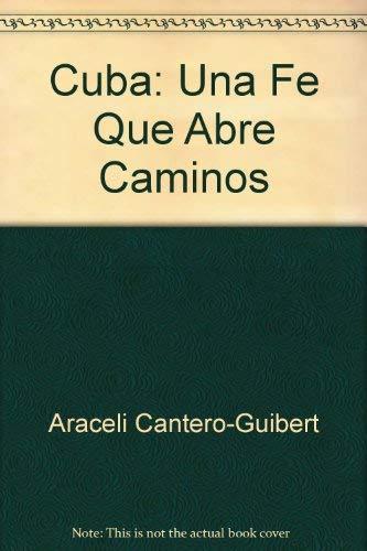 Cuba: Una Fe Que Abre Caminos: Araceli Cantero-Guibert