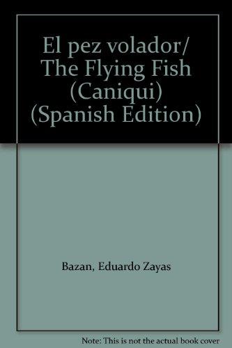 9781593881122: El pez volador/ The Flying Fish (Caniqui) (Spanish Edition)