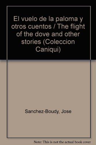 9781593881269: El vuelo de la paloma y otros cuentos / The flight of the dove and other stories (Coleccion Caniqui)
