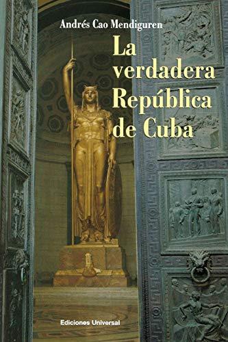 9781593881313: La verdadera Republica de Cuba (Cuba y sus jueces) (Spanish Edition)