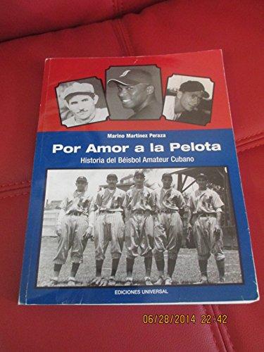 Por Amor a la Pelota: Historia del Beisbol Amateur Cubano: Peraza, Marino Martinez