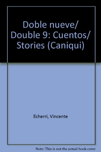 9781593881566: Doble nueve/ Double 9: Cuentos/ Stories (Caniqui) (Spanish Edition)