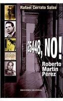 9781593881719: 25448, No! Roberto Martin Perez (Cuba y sus jueces / Cuba and its judges) (Spanish Edition)