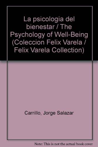 La psicologia del bienestar (Coleccion Felix Varela: Jorge Salazar-Carrillo