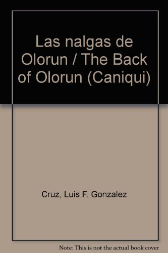 9781593881931: Las nalgas de Olorun (Caniqui) (Spanish Edition)
