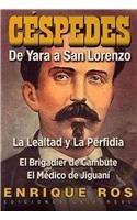 Carlos Manuel de Cespedes: De Yara a San Lorenzo (Spanish Edition): Enrique Ros