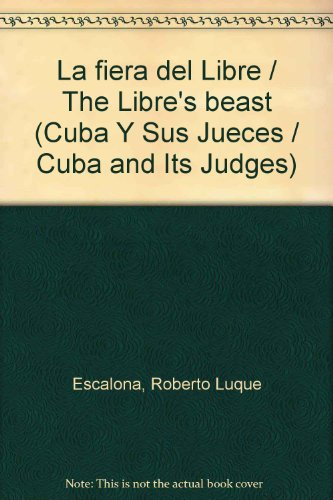 9781593882143: La fiera del Libre (Cuba Y Sus Jueces / Cuba and Its Judges) (Spanish Edition)