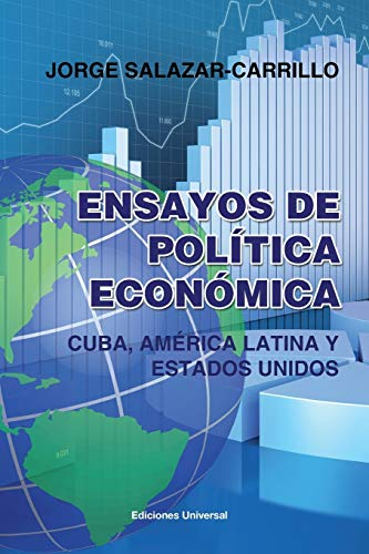 Ensayos de Politica Economica. Cuba, America Latina: Jorge Salazar-Carrillo