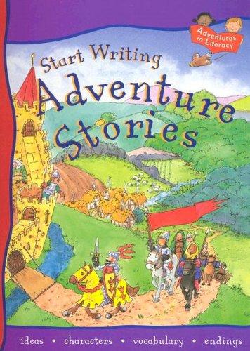 9781593890759: Start Writing Adventure Stories (Adventures in Literacy)