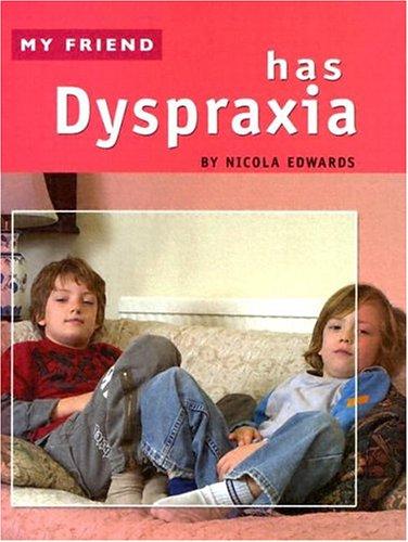 9781593891688: My Friend Has Dyspraxia