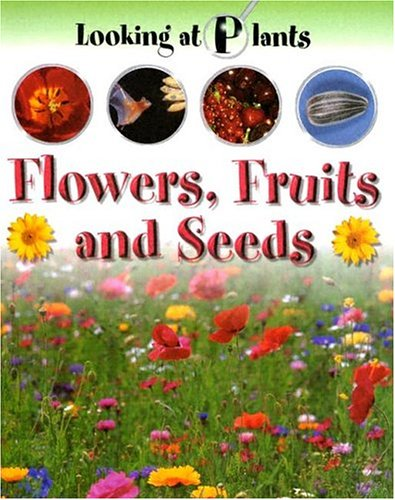 9781593891862: Flowers, Fruits and Seeds (Looking at Plants)