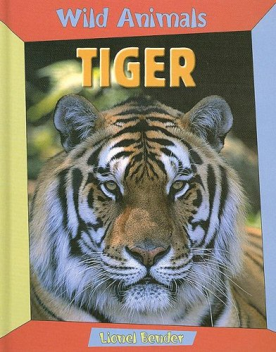 Tiger (Wild Animals (Chrysalis Education)) (1593891938) by Bender, Lionel