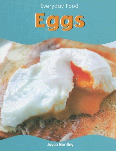 Eggs (Everyday Food): Bentley, Joyce