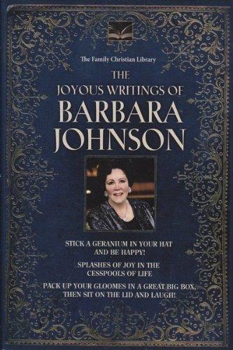 JOYOUS WRITINGS OF BARBARA JOHNSON, Three Best Selling Works Complete in One Vol: Barbara Johnson