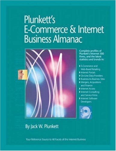 Plunkett's E-Commerce & Internet Business Almanac 2007: E-Commerce & Internet Business...