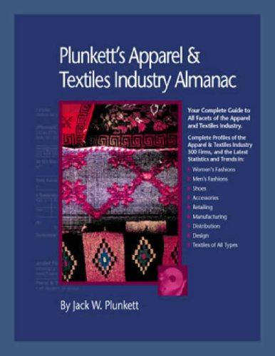 Plunkett's Apparel & Textiles Industry Almanac 2008: Apparel & Textiles Industry ...