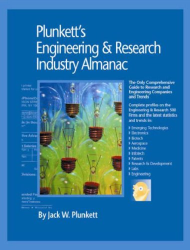 Plunkett's Engineering & Research Industry Almanac 2008: Engineering & Research ...