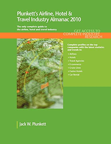 9781593921514: Plunkett's Airline, Hotel & Travel Industry Almanac: Airline, Hotel & Travel Industry Market Research, Statistics, Trends & Leading Companies