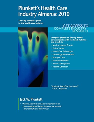 Plunkett's Health Care Industry Almanac 2010: Health Care Industry Market Research, Statistics...