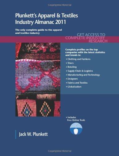 9781593921972: Plunkett's Apparel & Textiles Industry Almanac 2011: Apparel & Textiles Industry Market Research, Statistics, Trends & Leading Companies