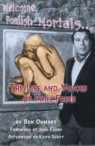 9781593930042: Welcome, Foolish Mortals...The Life and Voices of Paul Frees