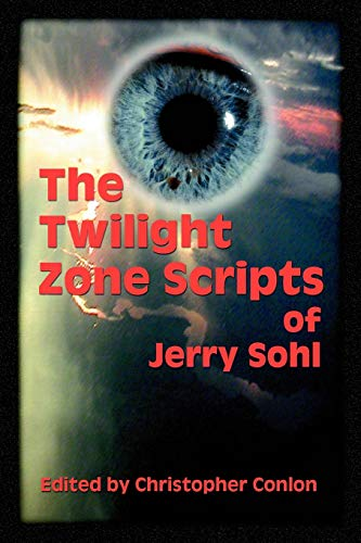 The Twilight Zone Scripts of Jerry Sohl: Jerry Sohl